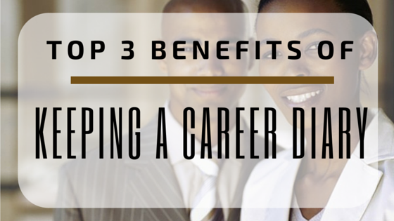 Top 3 Benefits of Keeping a Career Diary