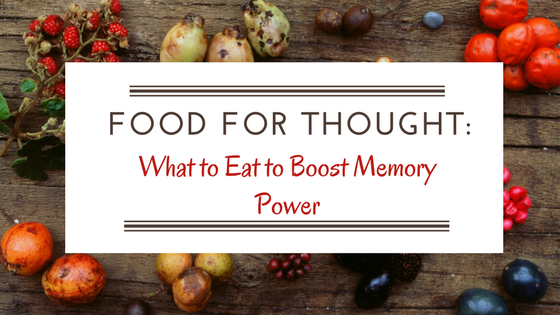 Food for Thought: What to Eat to Boost Memory Power